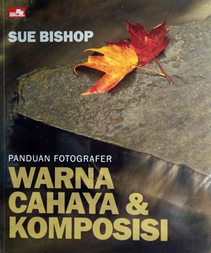 harga Buku panduan fotografer : warna cahaya dan komposisi Tokopedia.com