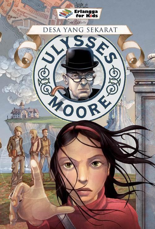 harga Ulysses Moore 7: Desa Yg Sekarat Tokopedia.com