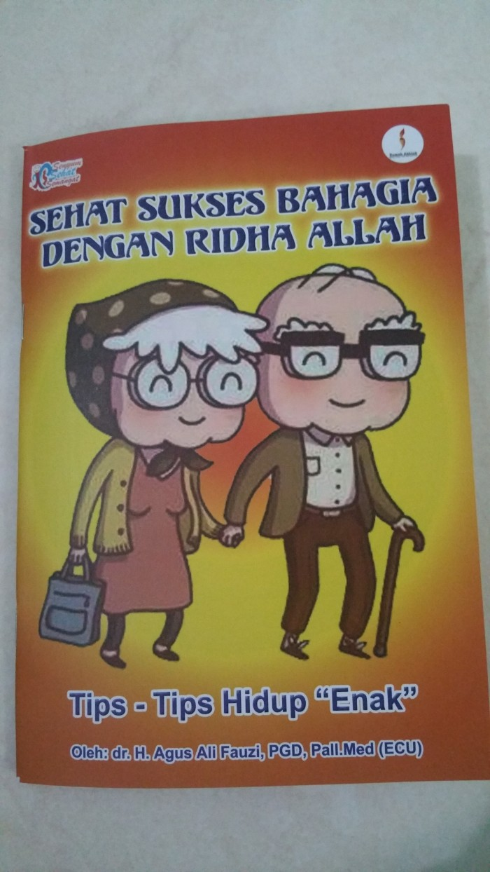 Jual Sehat Sukses Bahagia Dengan Ridha Allah Kota Surabaya Rumah Akhlak Pusat