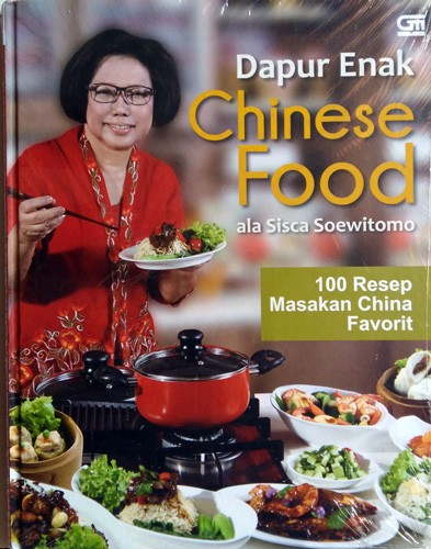 harga Buku dapur enak chinese food ala sisca soewitomo (hard cover) Tokopedia.com
