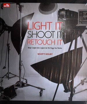 harga Buku fotografi : light it shoot it retouch it (scott kelby) Tokopedia.com