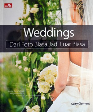 harga Buku fotografi wedding: dari foto biasa jadi luar biasa Tokopedia.com