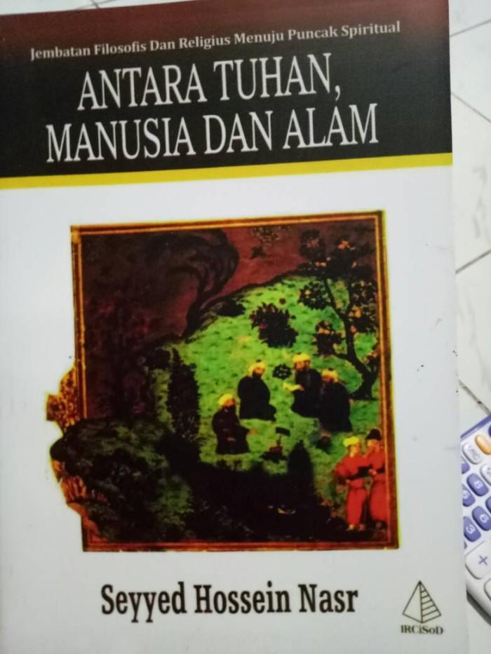 harga Antara tuhan manusia dan alam-sayyed hossein nasr Tokopedia.com
