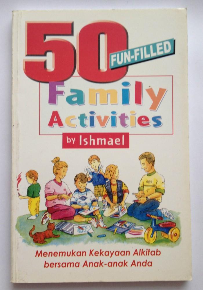 Foto Produk 50 Fun Filled Family Activities - Ishmael dari CV Pionir Jaya