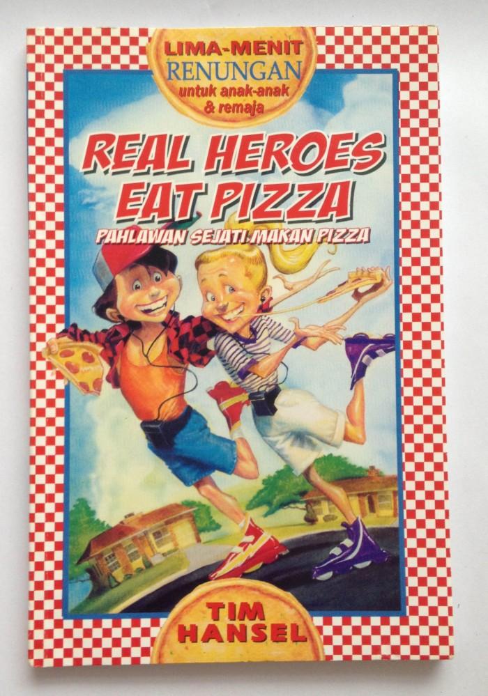 Foto Produk Real Heroes Eat Pizza - Tim Hansel dari CV Pionir Jaya