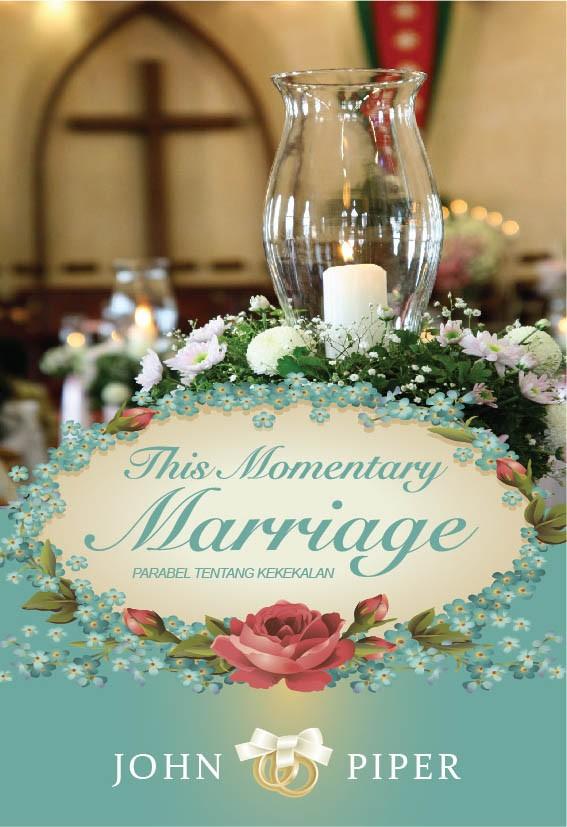 Foto Produk This Momentary Marriage, John Piper dari CV Pionir Jaya
