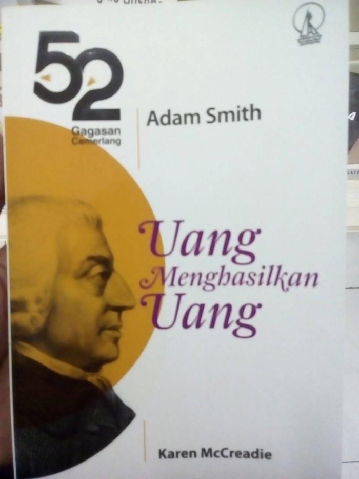 harga Uang menghasilkan uang 52 gagasan cemerlang adam smith - karen Tokopedia.com