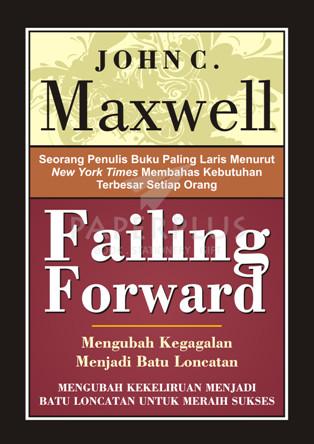 Failing forward (mengubah kegagalan menjadi batu loncatan)
