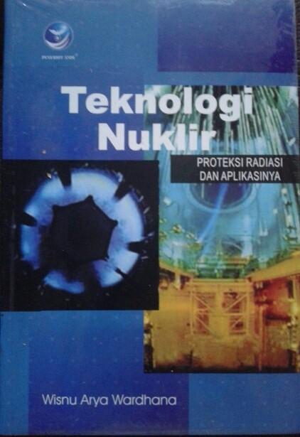 Teknologi Nuklir: Proteksi Radiasi dan Aplikasinya