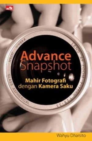 harga Advance snapshot: mahir fotografi dengan kamera saku Tokopedia.com