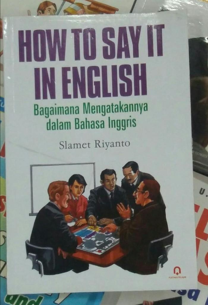 Jual Buku How To Say It In English Slamet Riyanto Pustaka Pelajar