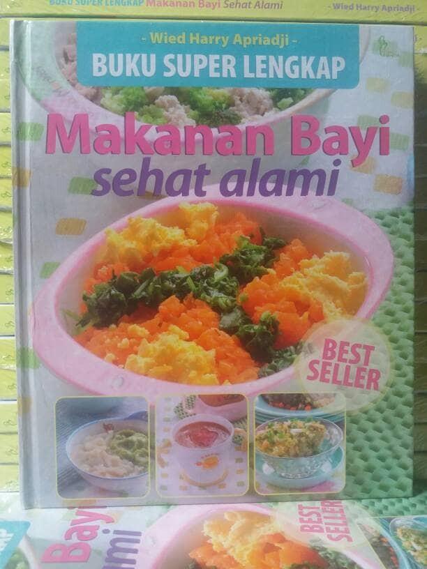 harga Buku Super Lengkap Makanan Bayi Sehat Alami Wied Harry Apriadji Tokopedia.com