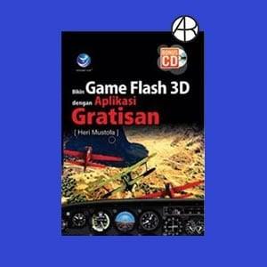 Bikin Game Flash 3D Dengan Aplikasi Gratisan+cd - Heri Mustofa