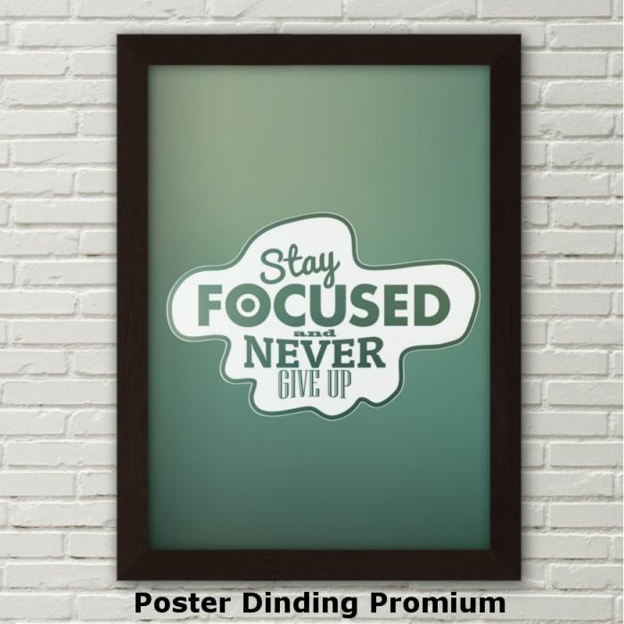 Hiasan Poster Dinding Pigura Frame Quotes Motivasi Stay Focused P6 .