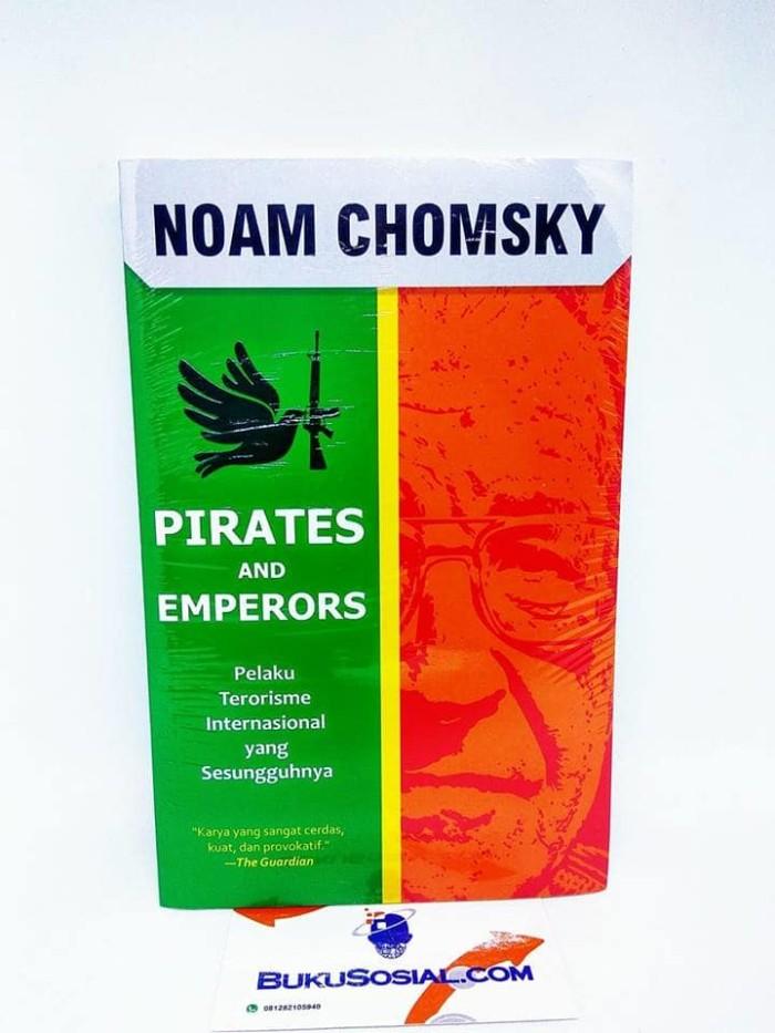 Foto Produk PIRATES AND EMPERORS - NOAM CHOMSKY - dari Buku Sosial