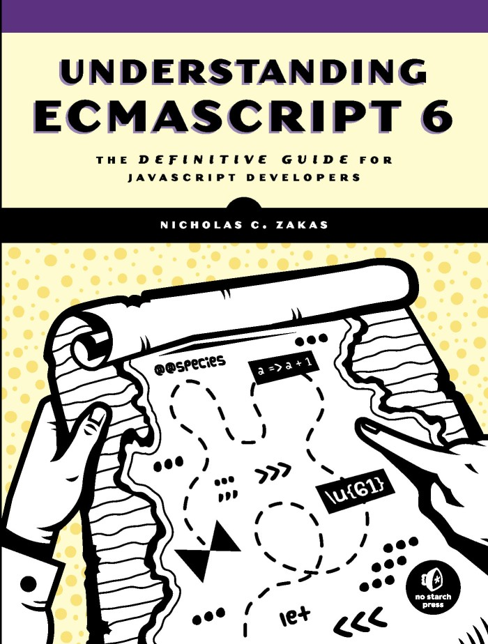 Understanding ECMAScript 6: The Definitive Guide for... [eBook/e-book]