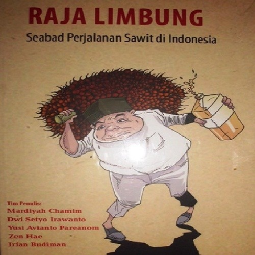 Buku Raja Limbung Seabad Perjalanan Sawit Di Indonesia