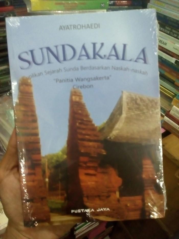 harga Sundakala cuplikan sejarah sunda berdasarkan naskah - ayatrohaedi Tokopedia.com