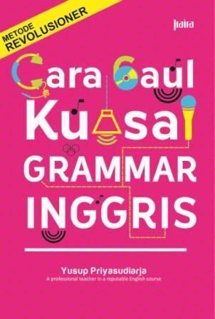 Buku bahasa asyik cara gaul kuasai grammar inggris