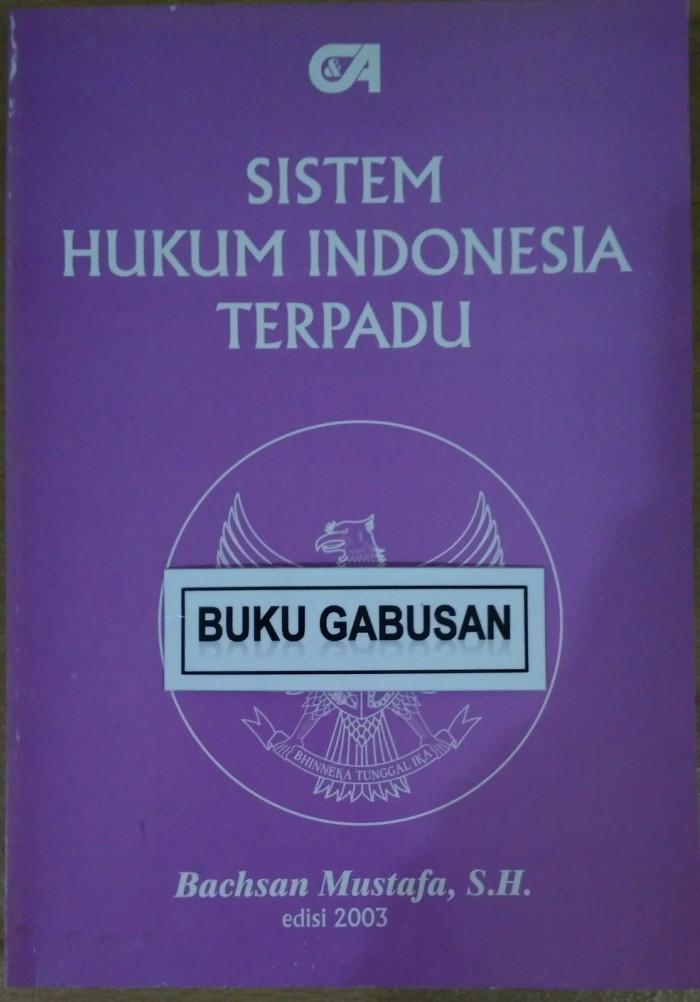 BUKU HUKUM SISTEM HUKUM INDONESIA TERPADU BACHSAN MUSTAFA r3