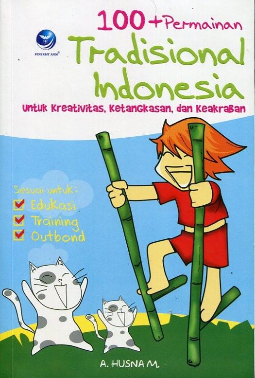 Jual Buku 100 Plus Permainan Tradisional Indonesia Untuk Kreativitas Dv Kota Yogyakarta Social Agency Putera Tokopedia