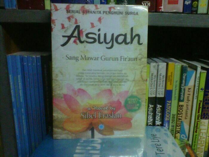harga Asiyah sang mawar gurun fir'aun by. sibel eraslan Tokopedia.com