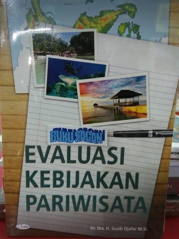 harga Evaluasi kebijakan pariwisata dr. drs. h. suaib djafar m. si ok Tokopedia.com