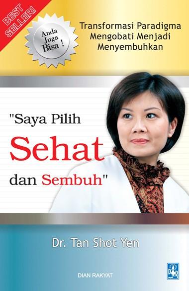 harga Saya Pilih Sehat Dan Sembuh - Tan Shot Yen Tokopedia.com