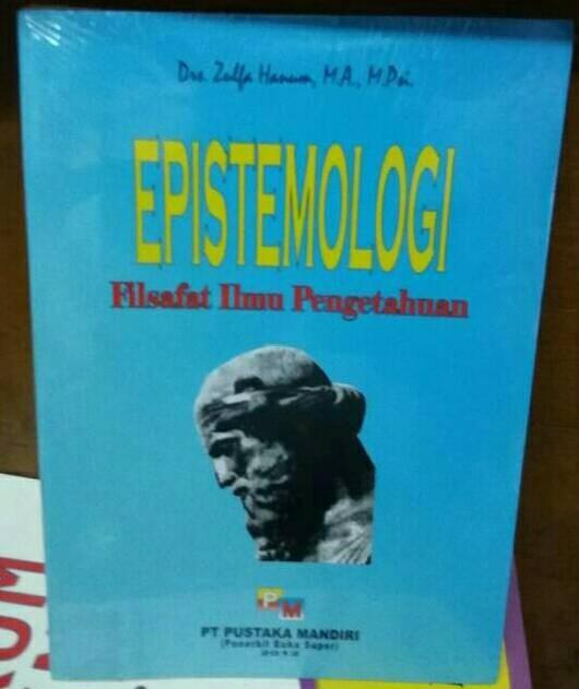 harga Epistemologi filsafat ilmu pendidikan by drs zulfa hanum ma mpsi (pm) Tokopedia.com