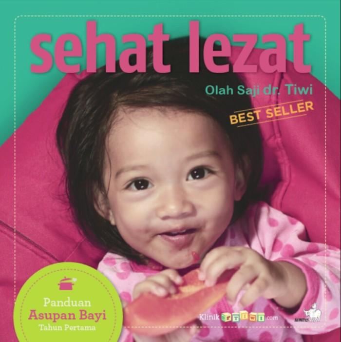 harga Sehat lezat olah saji dr. tiwi panduan asupan bayi tahun pertama Tokopedia.com