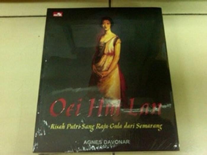 harga Oei hui lan - kisah putri sang raja gula dari semarang - agnes davona Tokopedia.com
