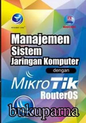 harga Buku manajemen sistem jaringan komputer dengan mikrotik routeros Tokopedia.com