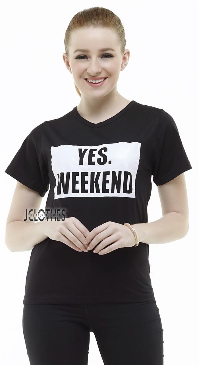 "TUMBLR TEE / T-Shirt / KAOS ""Yes Weekend"""