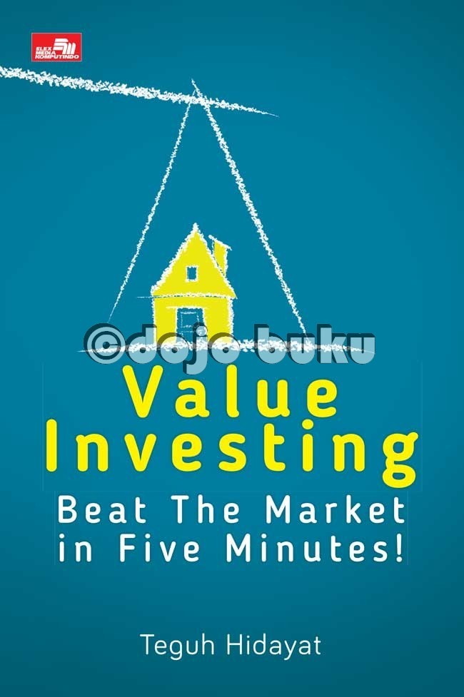 harga Value investing: beat the market in five minutes! oleh teguh hidayat Tokopedia.com