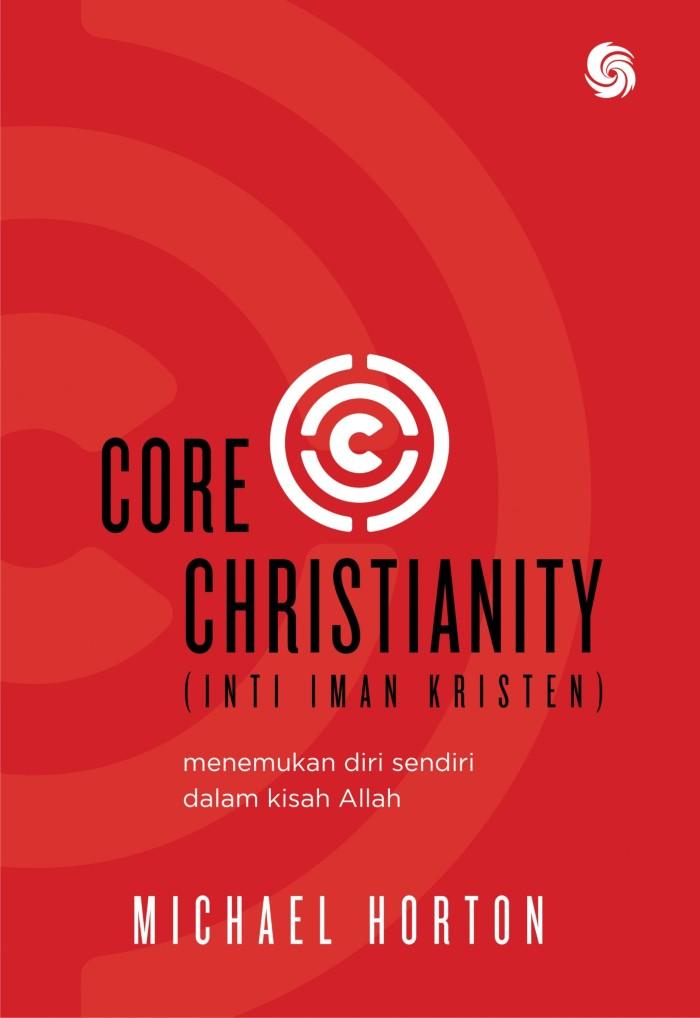 Foto Produk CORE CHRISTIANITY (Inti Iman Kristen) dari gloriayk