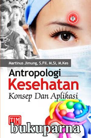 harga Buku Antropologi Kesehatan Konsep Dan Aplikasi Tokopedia.com
