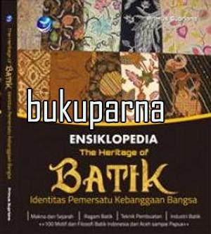 harga Buku ensiklopedia the heritage of batik, identitas pemersatu kebanggaa Tokopedia.com