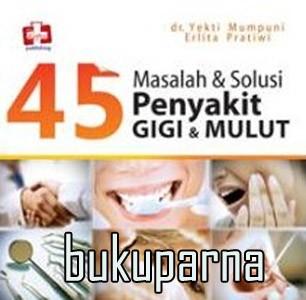 harga Buku 45 masalah dan solusi penyakit gigi dan mulut Tokopedia.com