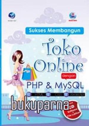 harga Buku sukses membangun toko online dengan php dan mysql+cd Tokopedia.com