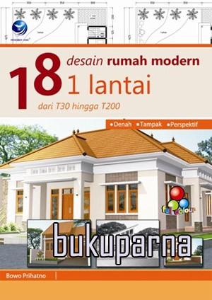 ... Buku 18 Desain Rumah Modern 1 Lantai Dari T30 Hingga T200