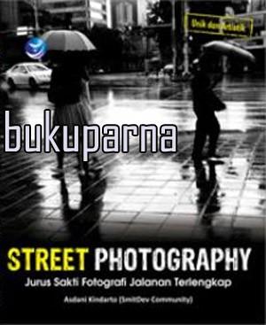 harga Buku street photography jurus sakti fotografi jalanan terlengkap Tokopedia.com