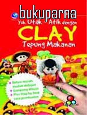 harga Buku yuk utak-atik dengan clay tepung makanan Tokopedia.com