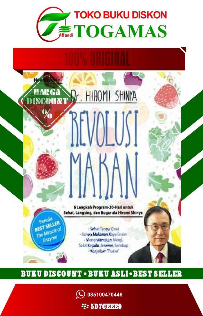 harga Revolusi makan ed. new [hc] (dr. hiromi shinya) Tokopedia.com