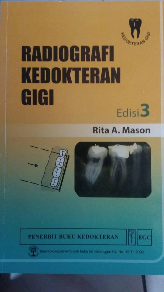 Radiografi kedokteran gigi edisi 3- rita a mason .