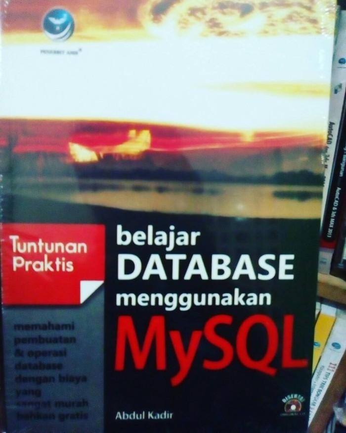harga Tuntutan praktis belajar database menggunakan mysql +cd - abdul kadir Tokopedia.com