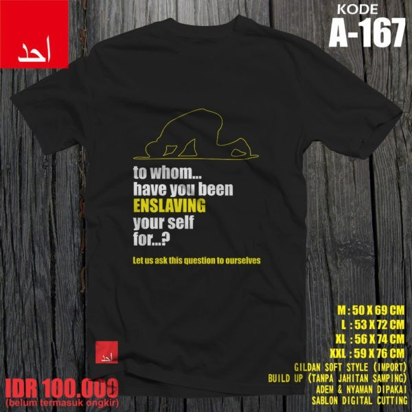 Foto Produk Kaos Ahad To Whom Have You been Enslaving Yourself For? Let Us Ask dari kaos kartun