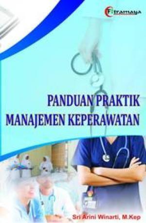 harga Panduan praktik manajemen keperawatan - sri arini winarti - fitramaya Tokopedia.com