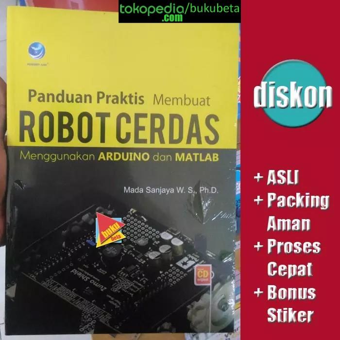 harga Panduan praktis membuat robot cerdas - mada sanjaya Tokopedia.com