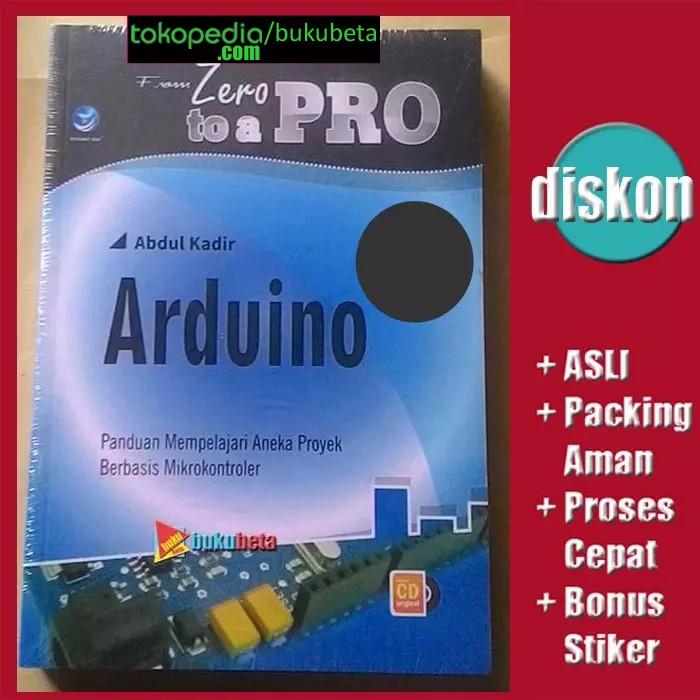 harga From zero to a pro arduino (+ cd) - abdul kadir (diskon 25%) Tokopedia.com