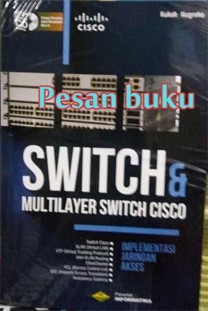 harga Buku  switch & multilayer switch cisco +cd oleh kukuh nugroho Tokopedia.com